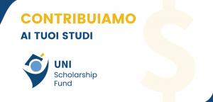 Contribuiamo ai tuoi studi con lo UNI Scholarship Fund