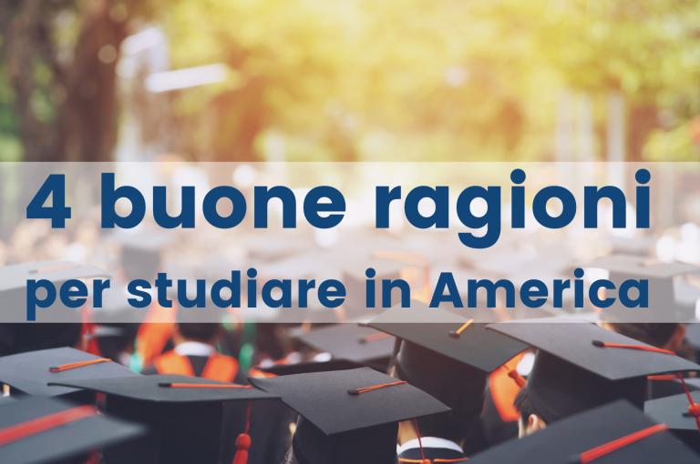 quattro buone ragioni per studiare in america